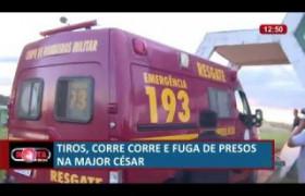 ROTA DO DIA 03 07  Fuga de presos na Major César