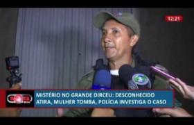 ROTA DO DIA 05 07  Mistério n Dirceu:  desconhecido atira em mulher, polícia investiga o caso