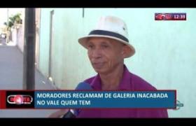 ROTA DO DIA 11 07  Moradores reclamam de galeria inacabada no Vale quem tem