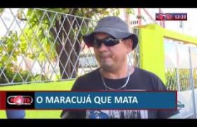 ROTA DO DIA 12 07  Maracujá que mata