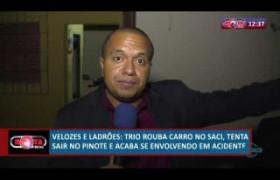 ROTA DO DIA 12 07  Trio rouba carro no Saci, se envolve em acidente e são presos