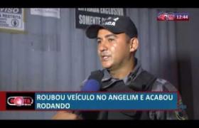 ROTA DO DIA 15 07  Roubou veículo no Angelim e acabou rodando