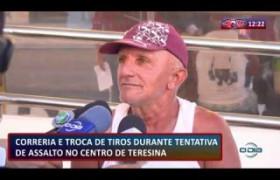 ROTA DO DIA 16 07  Correria e troca de tiros no centro de Teresina
