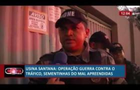 ROTA DO DIA 21 06  Guerra contra o tráfico na Usina Santana