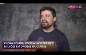 ROTA DO DIA 22 07  Polícia incinera R$ 5 milhões em drogas na capital