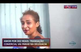 ROTA DO DIA 24 07  Casal vai parar na delegacia por 10 reais