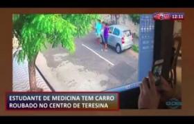 ROTA DO DIA 25 07  Estudante de medicina tem carro roubado no centro de Teresina