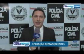 O DIA NEWS 20 08  GRECO deflaga Operação Remanescentes