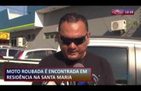 ROTA DO DIA  21 08  Moto roubada é encontrada em residência na Santa Maria da Codipi