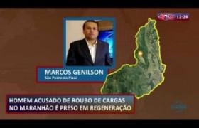ROTA DO DIA 22 08  Acusado de roubo de cargas no Maranhão é preso em Regeneração