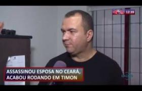 ROTA DO DIA 26 08 Assassinou esposa no Ceará e foi preso em Timon