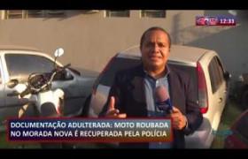 ROTA DO DIA 27 08  Moto roubada no Morada Nova é recuperada pela polícia