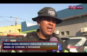 ROTA DO DIA 28 08  Bandidos roubam a arma de um coronel mas foram presos