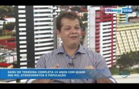 O DIA NEWS 25 09   José Ivaldo (Dir. Téc. SAMU Teresina) - SAMU Teresina completa 15 anos