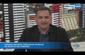 O DIA NEWS 27 09  Howzembergson de Brito - indícios de petróleo na bacia do Rio Parnaíba