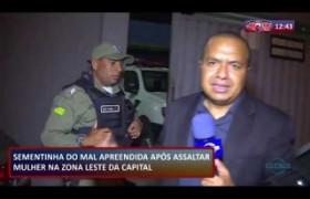 ROTA DO DIA 05 09  Bandido preso após assaltar muher na Zona Leste