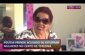 ROTA DO DIA 05 09  Preso acusado de estuprar mulheres no Centro de Teresina