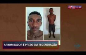 ROTA DO DIA 06 09  Arrombador é preso em Regeneração