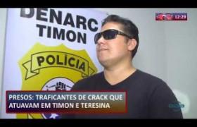 ROTA DO DIA 09 09  Presos traficantes de crack que atuavam em Teresina e Timon