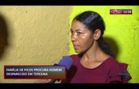 ROTA DO DIA 13 09  Família de Picos procura homem desaparecido em Teresina