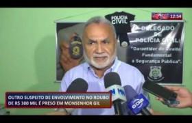 ROTA DO DIA 16 09  Outro suspeito de envolvimento no roubo de R$300 mil é preso em Monsenhor Gil