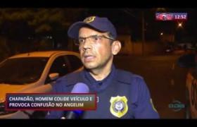 ROTA DO DIA 20 09  Homem colide veículo e provoca confusão no bairro Angelim