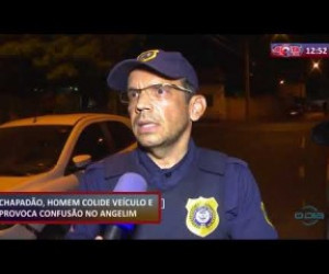 TV O Dia - ROTA DO DIA 20 09  Homem colide veículo e provoca confusão no bairro Angelim