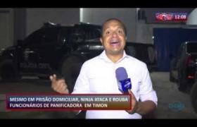 ROTA DO DIA 20 09  Mesmo em prisão domiciliar, homem ataca e rouba panificadora em Timon
