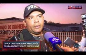 ROTA DO DIA 23 09  Dupla é presa após roubar dois veículos em Teresina