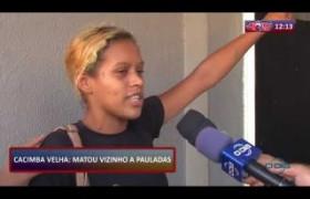 ROTA DO DIA 24 09  Homem mata vizinho a pauladas da região da Cacimba Velha