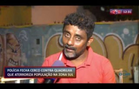 ROTA DO DIA 27 09  Polícia fecha cerco contra quadrilha que aterroriza zona sul