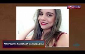 ROTA DO DIA 30 09  Pablo Henrique acusado de atropelar a namorada e a amiga