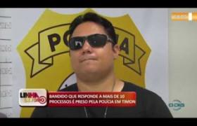 BANDIDO QUE RESPONDE A MAIS DE 10 PROCESSOS É PRESO PELA POLÍCIA EM TIMON