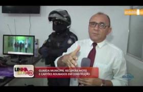 LINHA DE FOGO 03 10  Guarda Municipal recupera moto e cartões roubados em construção