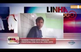 LINHA DE FOGO 07 10  Homem é preso após ameaçar frentista com faca