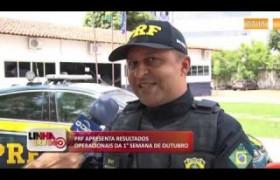 LINHA DE FOGO 07 10  PRF apresenta resultados operacionais