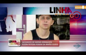 LINHA DE FOGO 08 10  Acusados de matar jornalista Elson Feitosa fogem da Irmão Guido