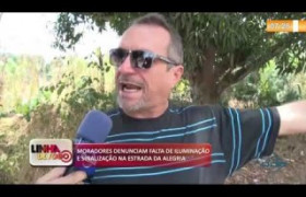 LINHA DE FOGO 08 10  Moradores denunciam problemas na Estrada da Alegria