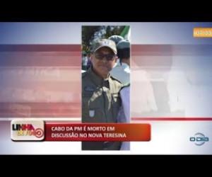 TV O Dia - LINHA DE FOGO 16 10 Cabo da PM é morto no Nova Teresina
