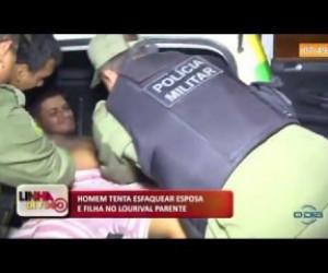 TV O Dia - LINHA DE FOGO 16 10  Homem tenta esfaquear esposa e filha no Lourival Parente
