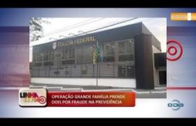 LINHA DE FOGO 18 10  Operação Grande Família prende dois por fraude na previdência