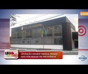 TV O Dia - LINHA DE FOGO 18 10  Operação Grande Família prende dois por fraude na previdência
