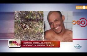 LINHA DE FOGO (21.10) Homem é amarrado, morto e desovado em matagal de Altos
