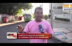 LINHA DE FOGO (21.10) Suspeito de assaltos no Centro é preso pela Guarda Civil