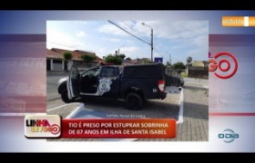 LINHA DE FOGO (21.10) Tio é preso acusado de estuprar sobrinha de 7 anos em Ilha de Santa Isabel