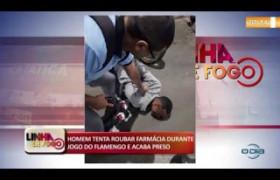 LINHA DE FOGO (24 10) HOMEM TENTA ROUBAR FARMÁCIA DURANTE JOGO DO FLAMENGO E ACABA PRESO