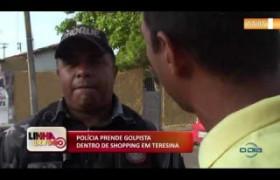 LINHA DE FOGO (28 10) POLÍCIA PRENDE GOLPISTA DENTRO DE SHOPPING EM TERESINA