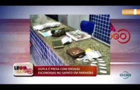 LINHA DE FOGO (29 10) DUPLA É PRESA COM DROGAS ESCONDIDAS NO SAPATO EM PARNAÍBA