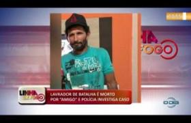 """LINHA DE FOGO (29 10) LAVRADOR DE BATALHA É MORTO POR """"AMIGO"""" E POLÍCIA INVESTIGA CASO"""