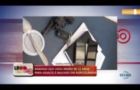 LINHA DE FOGO (30 10) BANDIDO QUE USOU IRMÃO DE 11 ANOS PARA ASSALTO É BALEADO EM AGRICOLÂNDIA